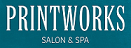 Printworks Salon & Spa